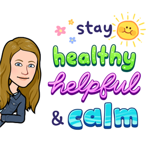Stay healthy, helpful & calm