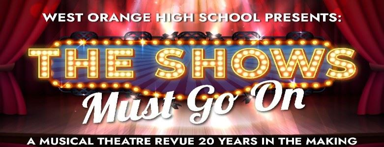"Tickets Now on Sale for West Orange High School Spring Musical ""The Shows Must Go On,"" at OSPAC April 23 and 24"